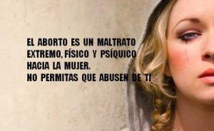 Digan lo que digan, el aborto destroza a la mujer...
