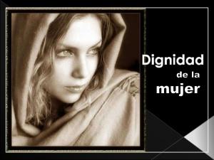dignidad de la mujer